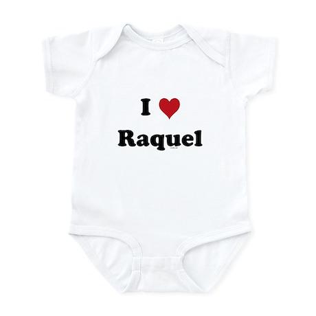 I love Raquel Infant Bodysuit