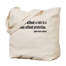 LBJ: A Man Without A Vote... Tote Bag