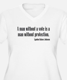LBJ: A Man Without A Vote... T-Shirt
