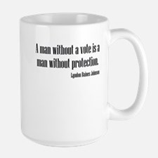 LBJ: A Man Without A Vote... Large Mug