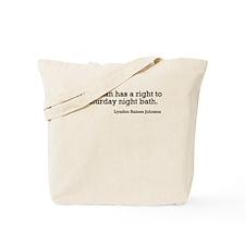LBJ: Right To A Saturday Night Bath Tote Bag