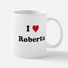 I love Roberta Mug