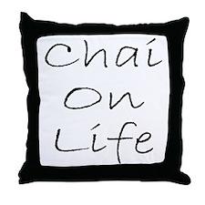 Chai On Life Throw Pillow