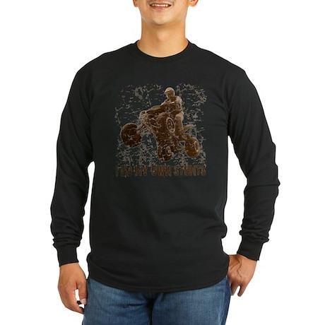 Quad: I Do My Own StuntsT Long Sleeve Dark T-Shirt