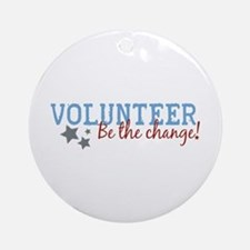 Volunteer Be the Change Ornament (Round)
