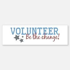 Volunteer Be the Change Bumper Bumper Bumper Sticker