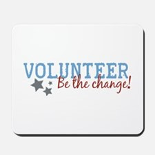 Volunteer Be the Change Mousepad