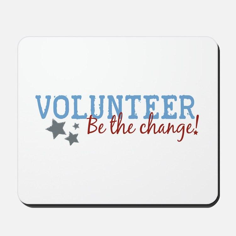 Volunteer Be the Change Mousepad