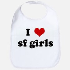 I Love sf girls Bib