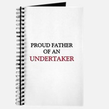 Proud Father Of An UNDERTAKER Journal