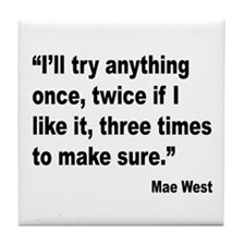 Mae West Try Anything Quote Tile Coaster