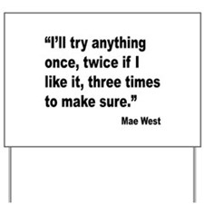 Mae West Try Anything Quote Yard Sign