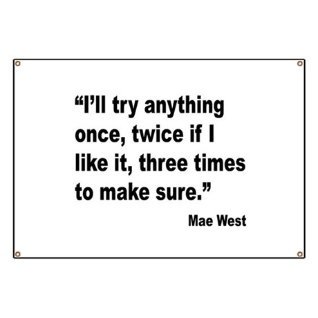 Mae West Try Anything Quote Banner