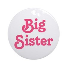 Pink Big Sister Ornament (Round)