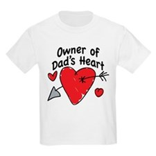 OWNER OF DAD'S HEART T-Shirt