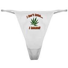 Don't Drink I Inhale!! Classic Thong