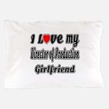I Love My Director of Production Girlf Pillow Case