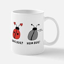 Love Bug? Hum Bug! Mug