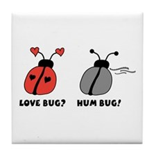 Love Bug? Hum Bug! Tile Coaster