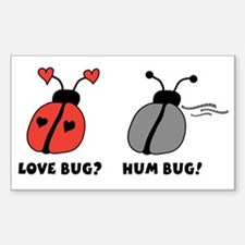 Love Bug? Hum Bug! Rectangle Decal