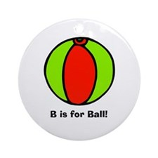 B is for Ball! Ornament (Round)