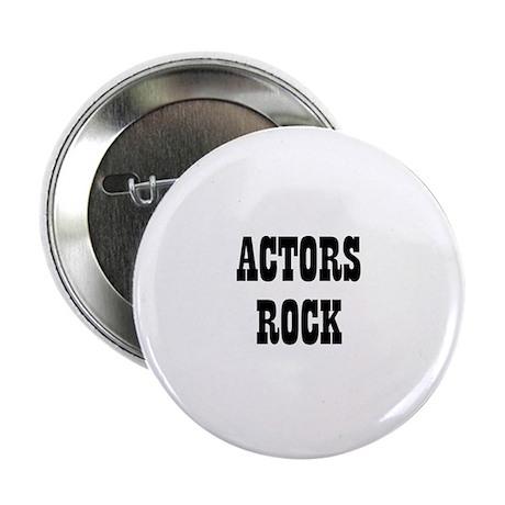 """ACTORS ROCK 2.25"""" Button (10 pack)"""