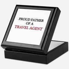 Proud Father Of A TRAVEL AGENT Keepsake Box