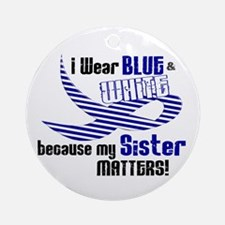 I Wear Blue & White For My Sister 33 Ornament (Rou