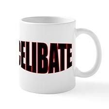 """""""CELIBATE"""" Mug"""