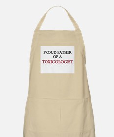 Proud Father Of A TOXICOLOGIST BBQ Apron