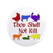 "Thou Shalt Not Kill 3.5"" Button"