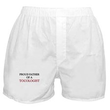 Proud Father Of A TOCOLOGIST Boxer Shorts