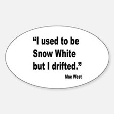 Mae West Snow White Quote Oval Decal