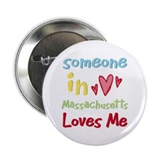 """Someone in Massachusetts Loves Me 2.25"""" Button"""