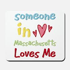 Someone in Massachusetts Loves Me Mousepad