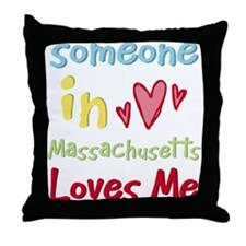 Someone in Massachusetts Loves Me Throw Pillow