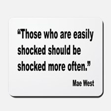 Mae West Shock Quote Mousepad