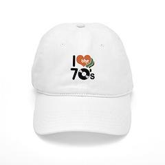 I Love the 70's Baseball Cap