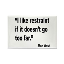 Mae West Restraint Quote Rectangle Magnet