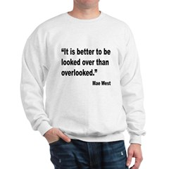 Mae West Looked Over Quote (Front) Sweatshirt