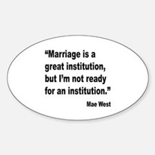 Mae West Marriage Quote Oval Decal