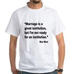 Mae West Marriage Quote (Front) White T-Shirt