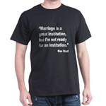 Mae West Marriage Quote (Front) Dark T-Shirt