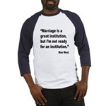 Mae West Marriage Quote (Front) Baseball Jersey
