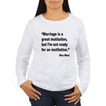 Mae West Marriage Quote (Front) Women's Long Sleev