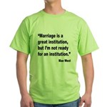 Mae West Marriage Quote (Front) Green T-Shirt