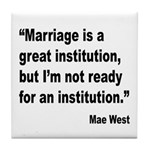 Mae West Marriage Quote Tile Coaster