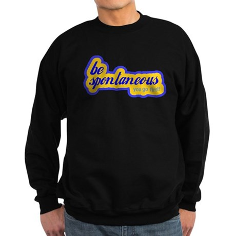 Be Spontaneous Sweatshirt (dark)