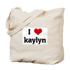 I Love kaylyn Tote Bag