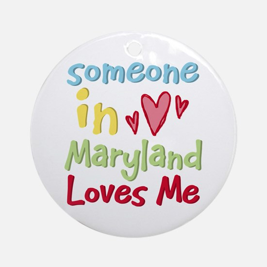 Someone in Maryland Loves Me Ornament (Round)